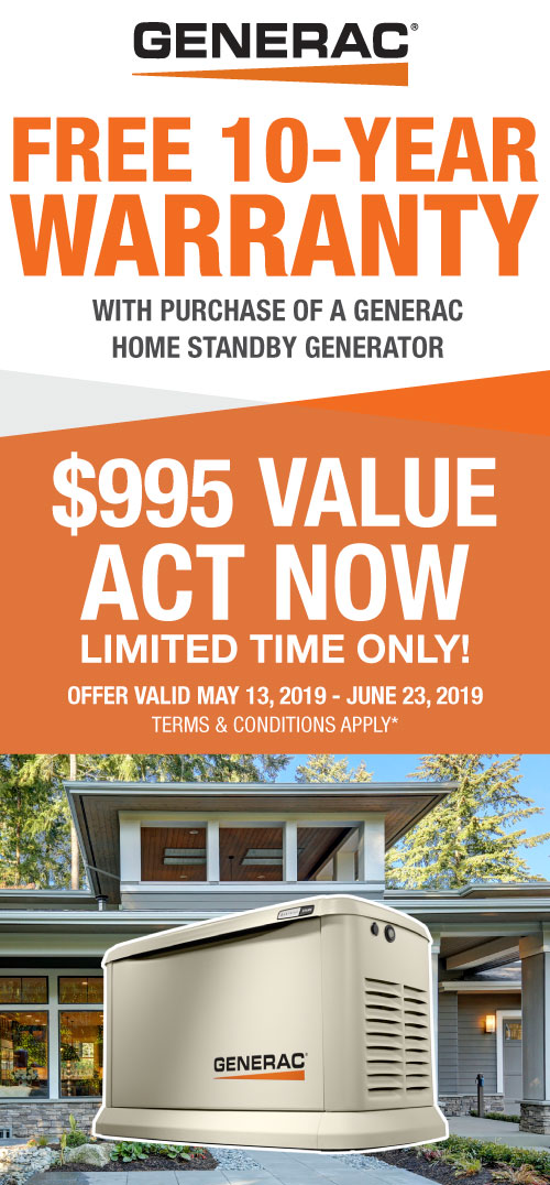 Limited Time Offer! Purchase a Generac Home Standby Generator and receive a FREE 10-Year Warranty - a $995 Value!